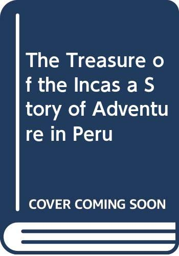 9781931587358: The Treasure of the Incas a Story of Adventure in Peru