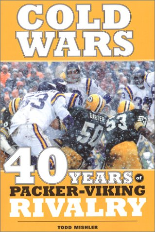Cold Wars: 40 Years of Packer-Viking Rivalry: Mishler, Todd