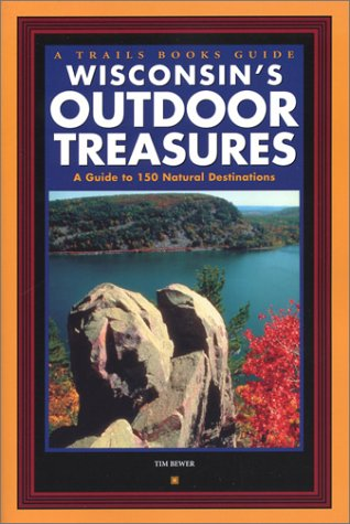 9781931599290: Wisconsin's Outdoor Treasures: A Guide to 150 Natural Destinations (Trails Books Guide)