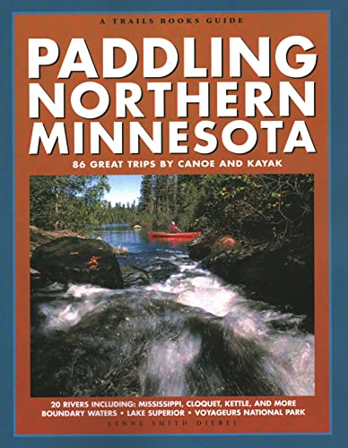 9781931599511: Paddling Northern Minnesota: 86 Great Trips by Canoe and Kayak (Trails Books Guide)