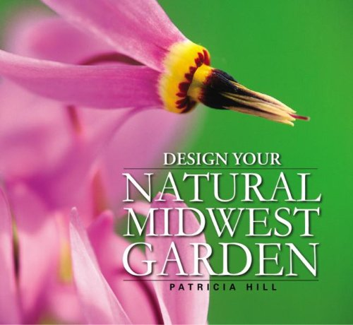 9781931599818: Design Your Natural Midwest Garden