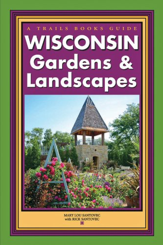 9781931599894: Wisconsin Gardens & Landscapes (Trails Guide Book)