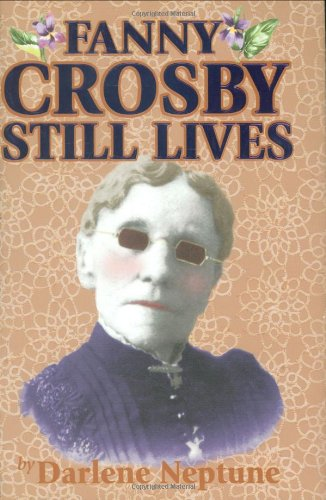 Fanny Crosby Still Lives: Darlene Neptune