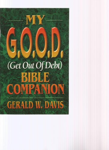 9781931600019: My G.O.O.D. (Get Out Of Debt) Bible Companion
