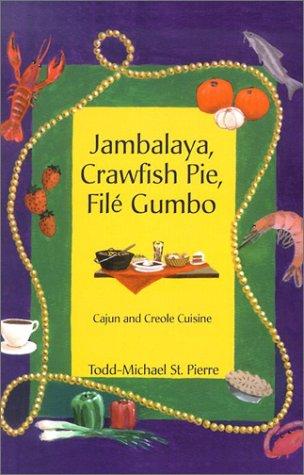 9781931600330: Jambalaya, Crawfish Pie, File Gumbo: Cajun and Creole Cuisine