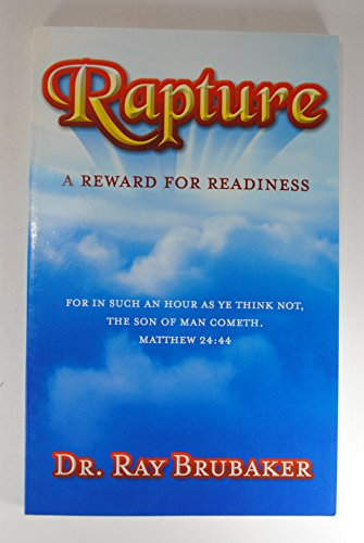 Rapture : A Reward for Readiness: Dr. Ray Brubaker
