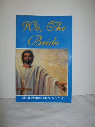 We, The Bride: Sister Francis Clare