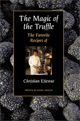 The Magic of the Truffle : The: Christian Etienne