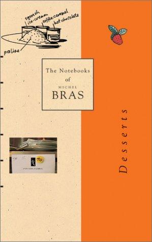 9781931605045: Notebooks of Michel Bras: Desserts