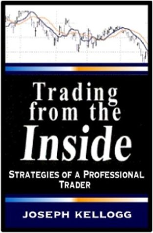 9781931611008: Trading From the Inside