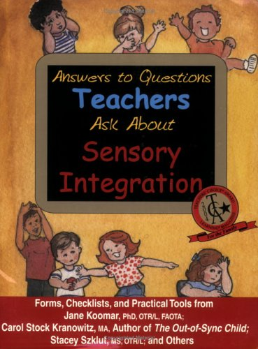 9781931615037: Answers to Questions Teachers Ask About Sensory Integration