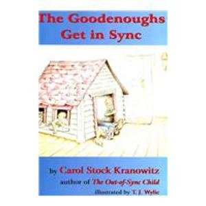 9781931615297: The Goodenoughs Get in Sync: A Story for Kids about the Tough Day When Filibuster Grabbed Darwin's Rabbit's Foot and the Whole Family Ended Up in the ... Introduction to Sensory Processing Disorder