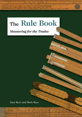 9781931626262: The Rule Book: Measuring for the Trades