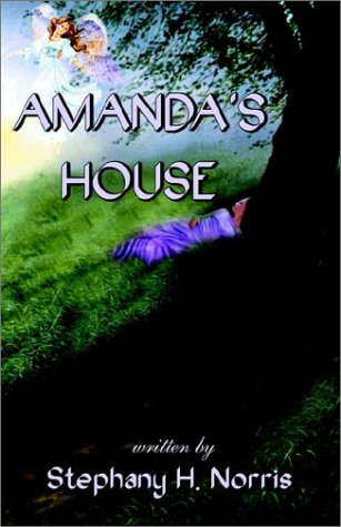 Amanda's House: Norris, Stephany H.