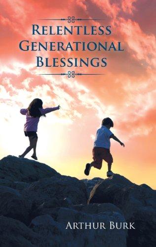 9781931640046: Relentless Generational Blessings