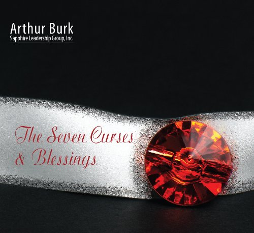 The Seven Curses & Blessings: Arthur A. Burk