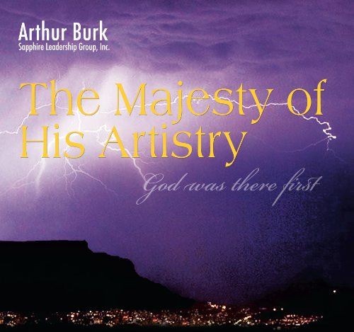 The Majesty of His Artistry: Arthur Burk