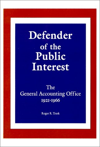 9781931641128: Defender of the Public Interest: The General Accounting Office 1921-1966