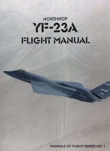 9781931641647: Northrop YF-23A Flight Manual (Manuals of Flight)