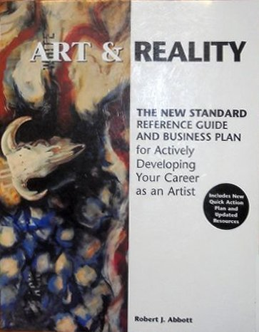 9781931643016: Art & Reality: The New Standard, Reference Guide and Business Plan for Actively Developing Your Career as an Artist