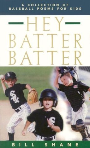 9781931643207: Hey Batter Batter: A Collection of Baseball Poems for Kids