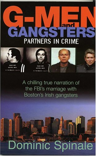 G-Men And Gangsters: Partners In Crime: Spinale, Dominic