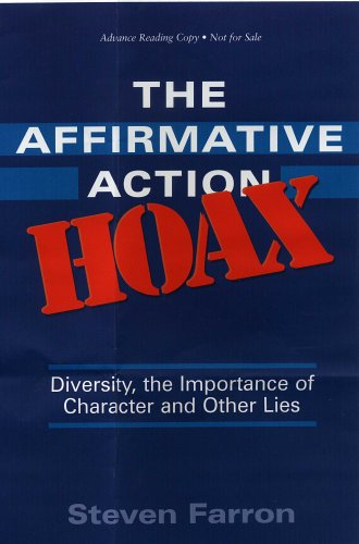 9781931643627: The Affirmative Action Hoax: Diversity, the Importance of Character and Other Lies