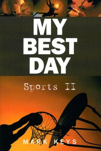 My Best Day: Sports II: Keys, Mark