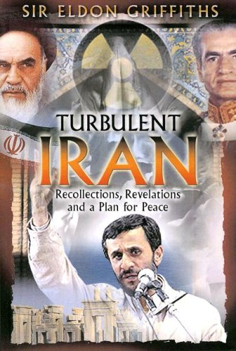 9781931643924: Turbulent Iran: Recollections, Revelations and a Proposal for Peace