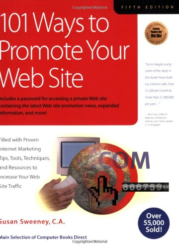 9781931644211: 101 Ways to Promote Your Web Site: Filled with Proven Internet Marketing Tips, Tools, Techniques, and Resources to Increase Your Web Site Traffic