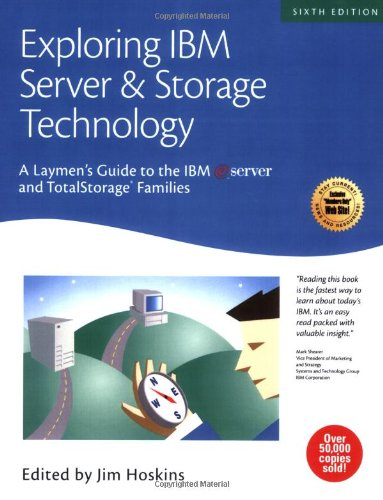 9781931644280: Exploring IBM Server & Storage Technology: A Laymen's Guide to the IBM eServer and TotalStorage Families (Exploring IBM series)
