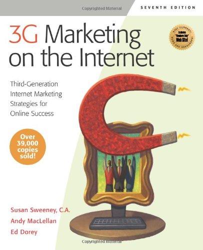 3G Marketing on the Internet, Seventh Edition: Third Generation Internet Marketing Strategies for ...