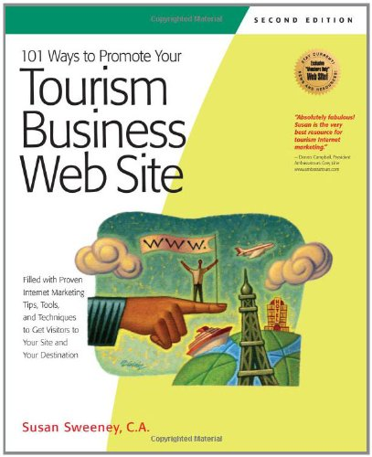 9781931644624: 101 Ways to Promote Your Tourism Business Web Site: Proven Internet Marketing Tips, Tools, and Techniques to Draw Travelers to Your Site (101 Ways series)
