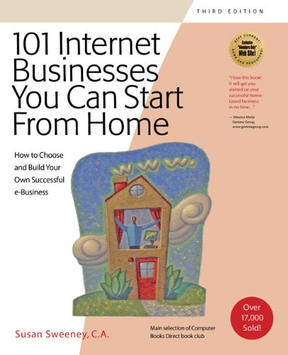 9781931644679: 101 Internet Businesses You Can Start from Home: How to Choose and Build Your Own Successful e-Business