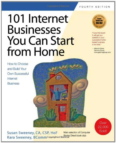 9781931644792: 101 Internet Businesses You Can Start from Home: How to Choose and Build Your Own Successful e-Business (101 Ways series)