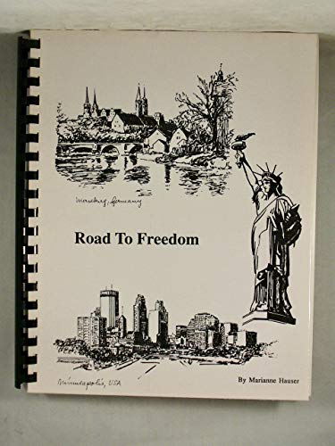 Road to Freedom : From East Germany to Minneapolis, MN: Hauser, Marianne