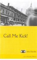 Call Me Kick! {containing} BOOK I-Iliads --: Osander, John