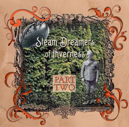 9781931654500: Steam Dreamers of Inverness Part Two