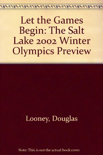 Let the Games Begin: A Preview of the U.S. Olympic Team at the XIXth Olympic Winter Games: ...