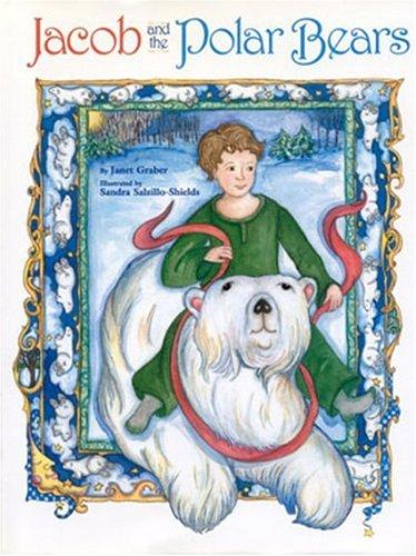 Jacob and the Polar Bears: Graber, Janet
