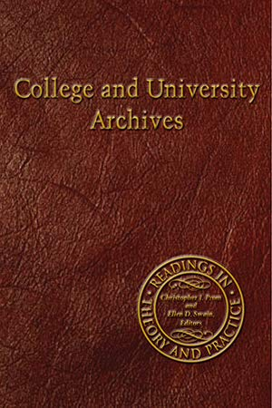9781931666275: College and University Archives: Readings in Theory and Practice