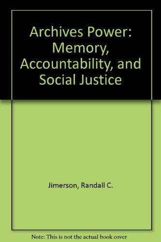 9781931666305: Archives Power: Memory, Accountability, and Social Justice