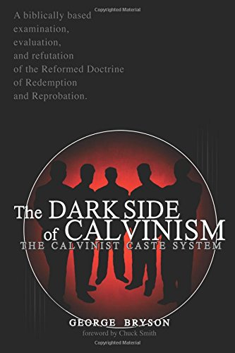 The Dark Side of Calvinism: The Calvinist Caste System: Bryson, George