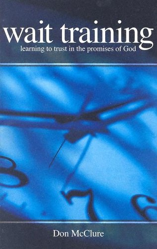 Wait Training: Learning to Trust in the Promises of God: McClure, Don
