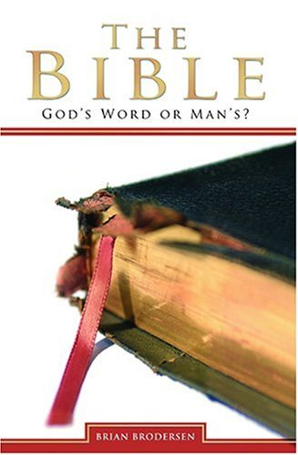 9781931667944: The Bible: God's Word or Man's?