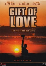9781931669337: A Gift of Love - The Daniel Huffman Story