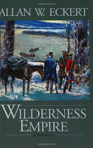 Wilderness Empire: A Narrative (Winning of America Series) (9781931672023) by Allan W. Eckert