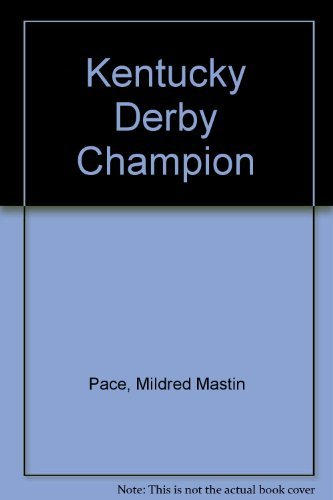 Kentucky Derby Champion (1931672059) by Mildred Mastin Pace; Wesley Dennis; James M. Gifford