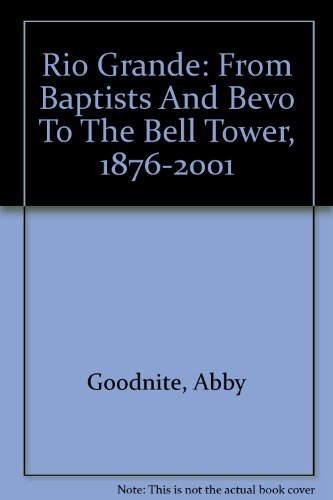 9781931672085: Rio Grande: From Baptists And Bevo To The Bell Tower, 1876-2001
