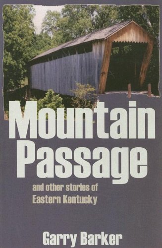 9781931672214: Mountain Passage & Other Stories of Eastern Kentucky